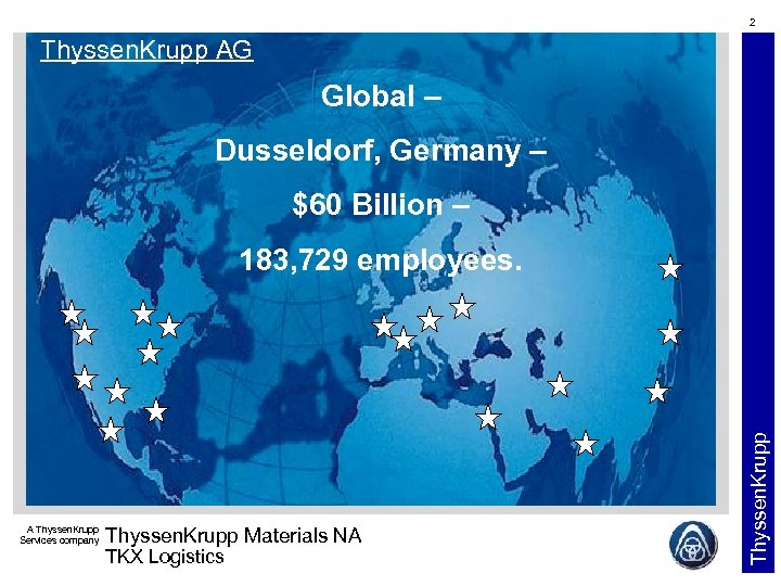 2 Thyssen. Krupp AG Global – Dusseldorf, Germany – $60 Billion – 183, 729