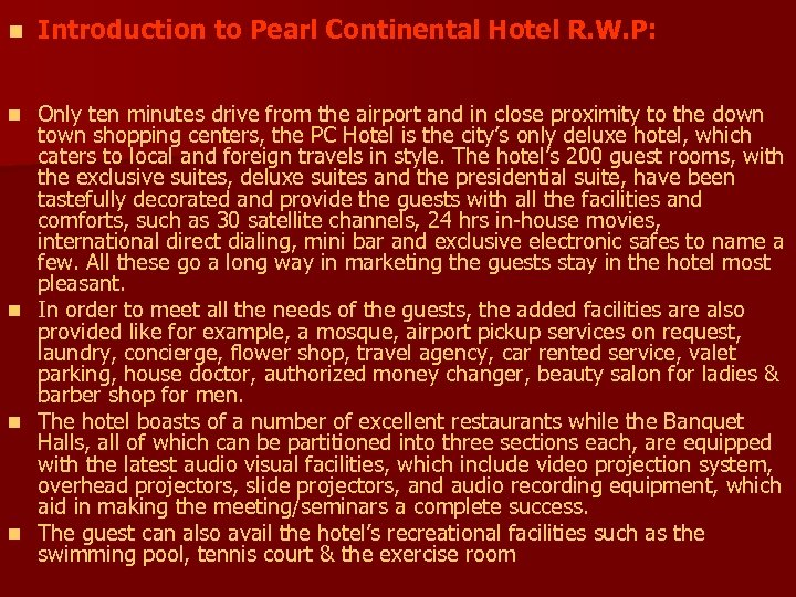 n Introduction to Pearl Continental Hotel R. W. P: n Only ten minutes drive