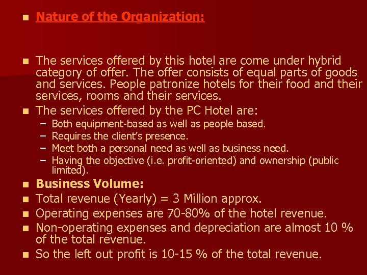 n Nature of the Organization: The services offered by this hotel are come under