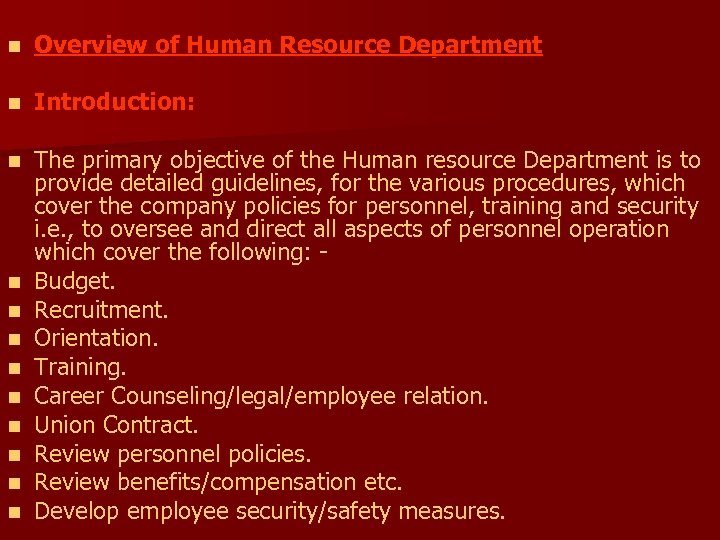 n Overview of Human Resource Department n Introduction: n The primary objective of the