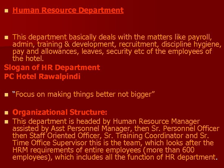 n Human Resource Department This department basically deals with the matters like payroll, admin,