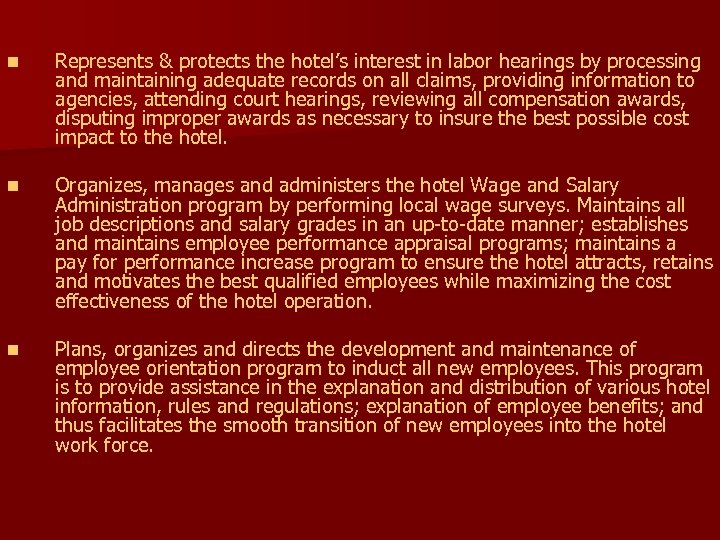 n Represents & protects the hotel's interest in labor hearings by processing and maintaining