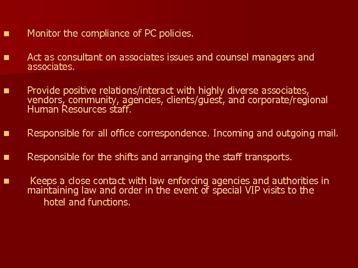 n Monitor the compliance of PC policies. n Act as consultant on associates issues
