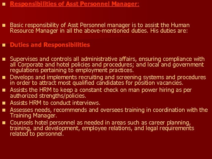 n Responsibilities of Asst Personnel Manager: n Basic responsibility of Asst Personnel manager is