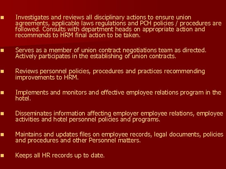 n Investigates and reviews all disciplinary actions to ensure union agreements, applicable laws regulations
