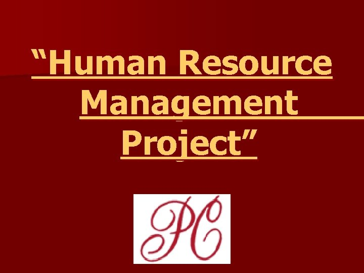 """Human Resource Management Project"""