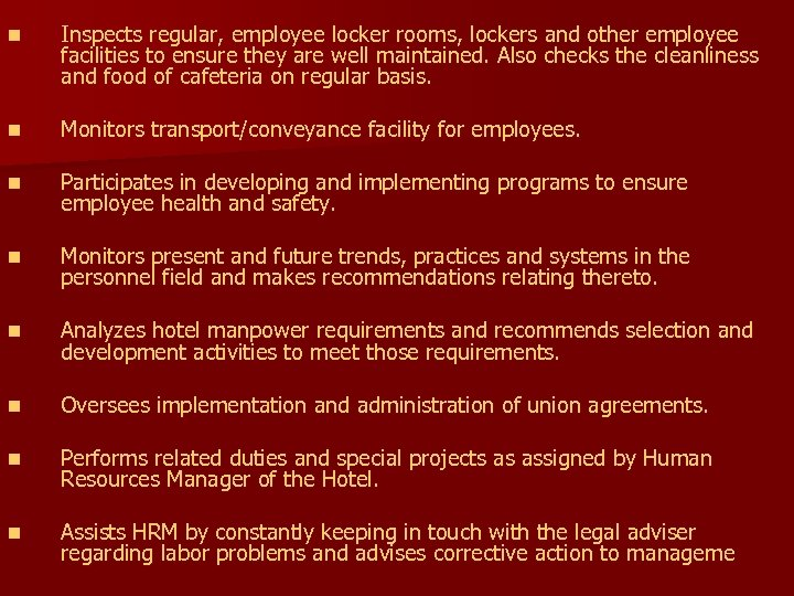 n Inspects regular, employee locker rooms, lockers and other employee facilities to ensure they