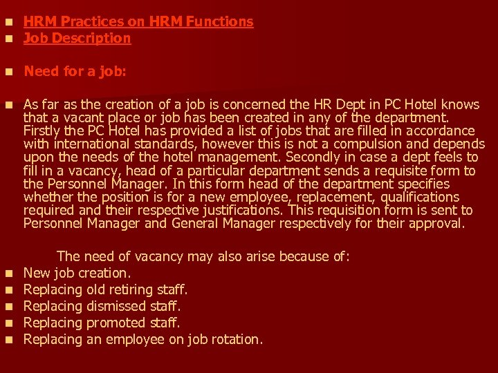 n n HRM Practices on HRM Functions Job Description n Need for a job: