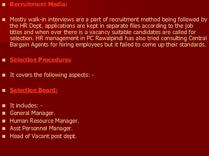 n Recruitment Media: n Mostly walk-in interviews are a part of recruitment method being