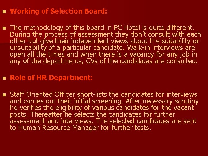 n Working of Selection Board: n The methodology of this board in PC Hotel