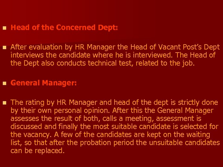 n Head of the Concerned Dept: n After evaluation by HR Manager the Head