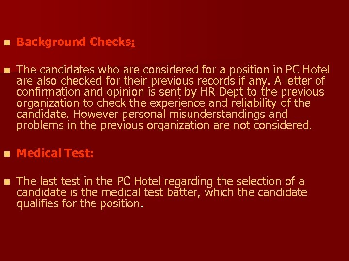 n Background Checks: n The candidates who are considered for a position in PC