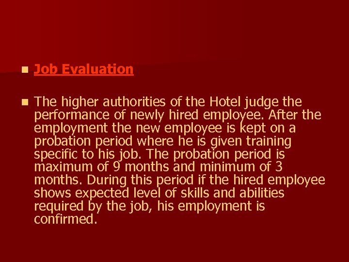 n Job Evaluation n The higher authorities of the Hotel judge the performance of