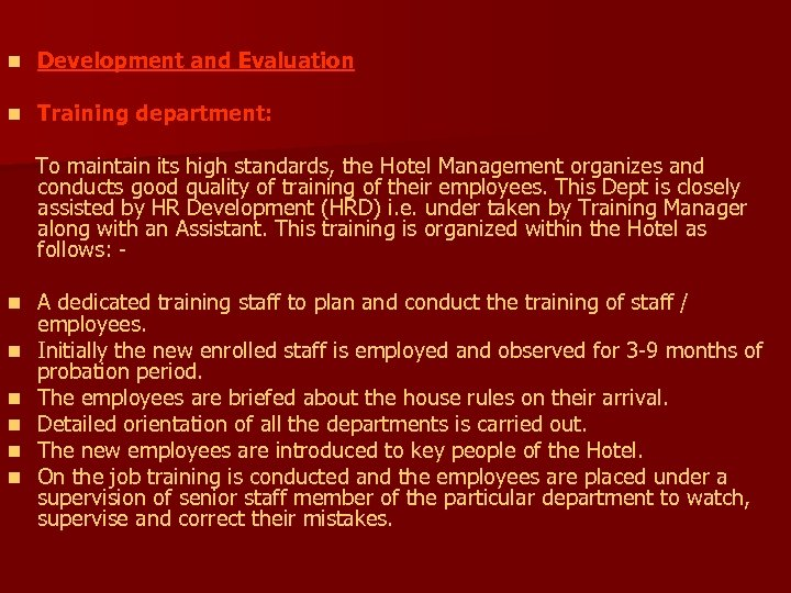 n Development and Evaluation n Training department: To maintain its high standards, the Hotel