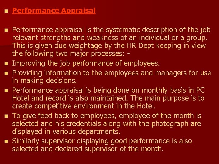 n Performance Appraisal n Performance appraisal is the systematic description of the job relevant