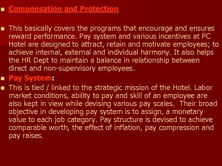 n Compensation and Protection This basically covers the programs that encourage and ensures reward