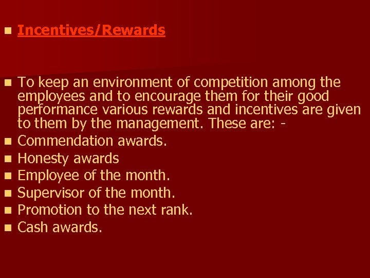 n Incentives/Rewards n To keep an environment of competition among the employees and to