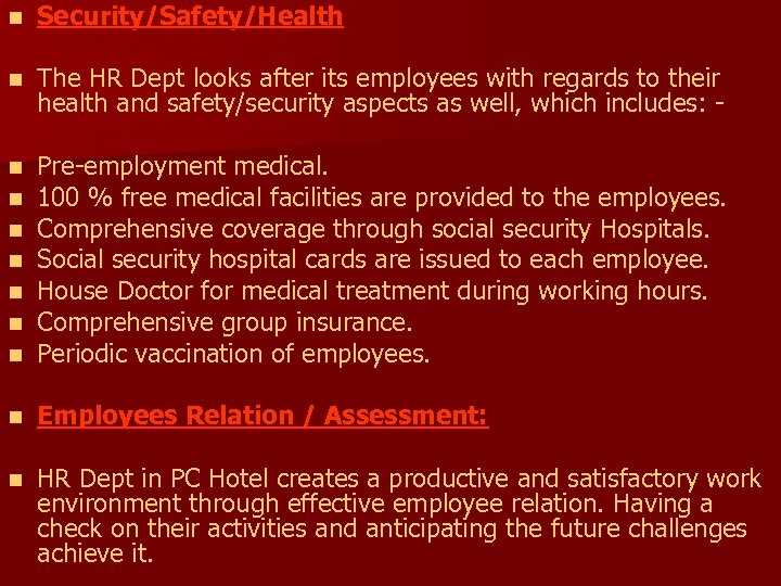 n Security/Safety/Health n The HR Dept looks after its employees with regards to their