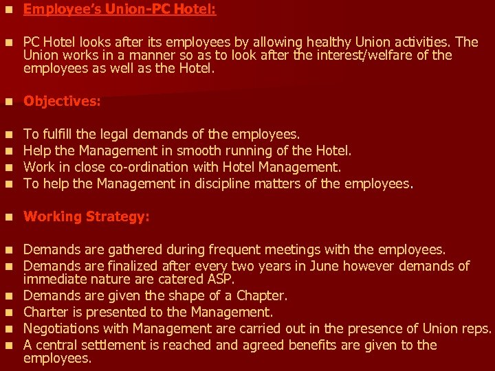 n Employee's Union-PC Hotel: n PC Hotel looks after its employees by allowing healthy