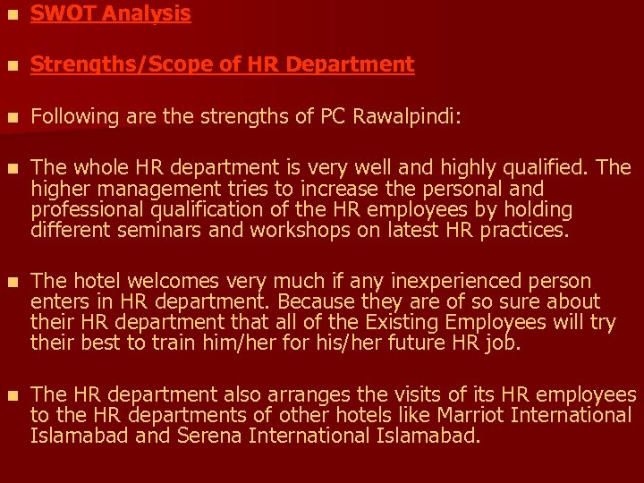 n SWOT Analysis n Strengths/Scope of HR Department n Following are the strengths of