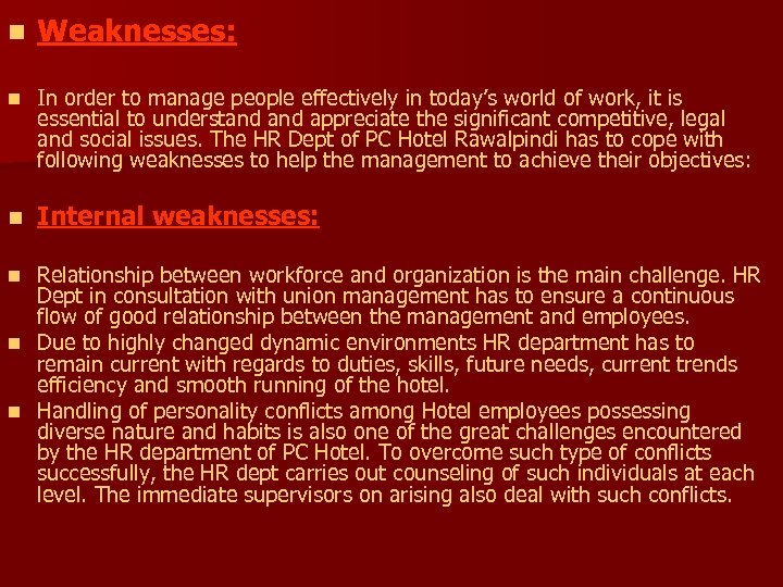 n Weaknesses: n In order to manage people effectively in today's world of work,