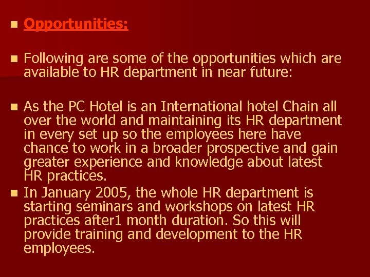 n Opportunities: n Following are some of the opportunities which are available to HR