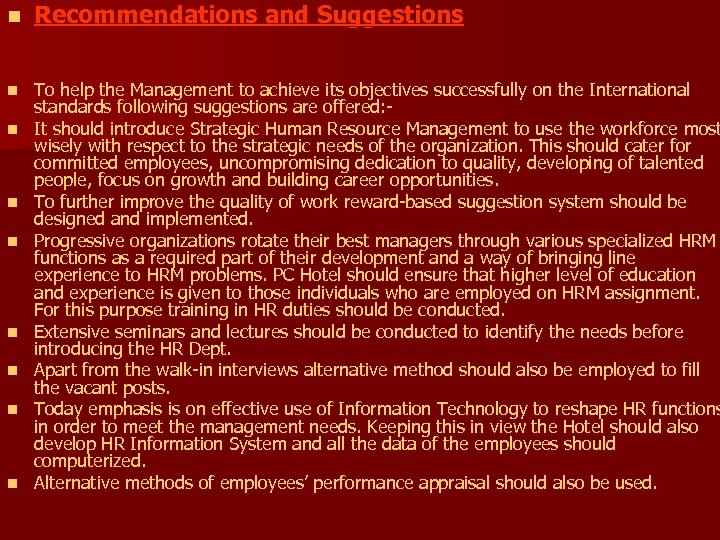 n Recommendations and Suggestions n To help the Management to achieve its objectives successfully