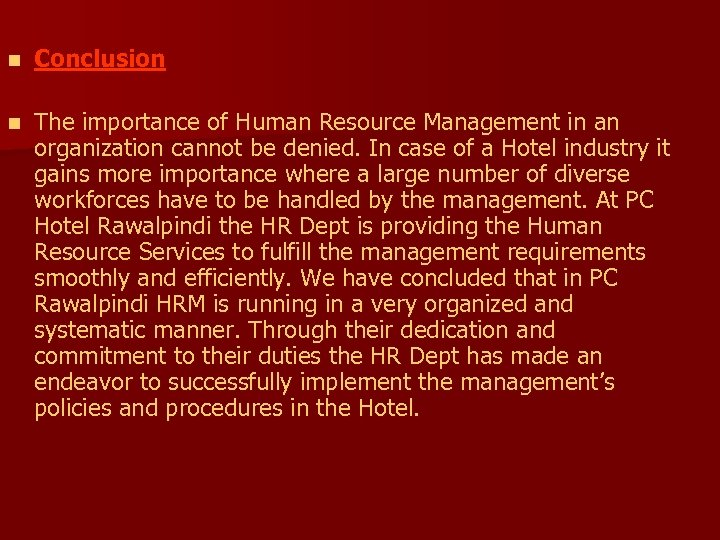 n Conclusion n The importance of Human Resource Management in an organization cannot be