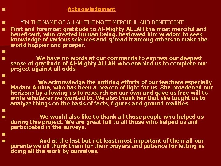 "n n n Acknowledgment ""IN THE NAME OF ALLAH THE MOST MERCIFUL AND BENEFICENT"""