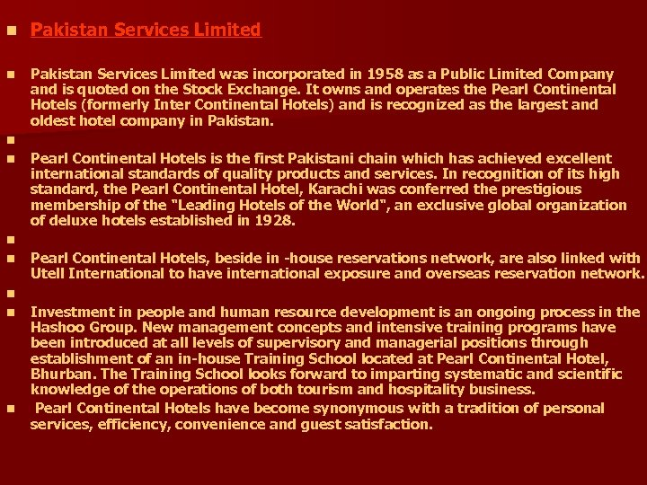 n Pakistan Services Limited was incorporated in 1958 as a Public Limited Company and