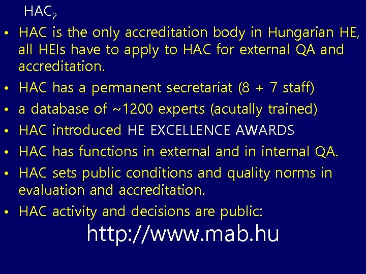 HAC 2 • HAC is the only accreditation body in Hungarian HE, all HEIs