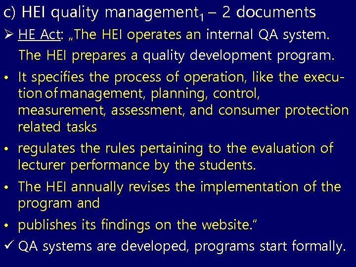 "c) HEI quality management 1 – 2 documents Ø HE Act: ""The HEI operates"