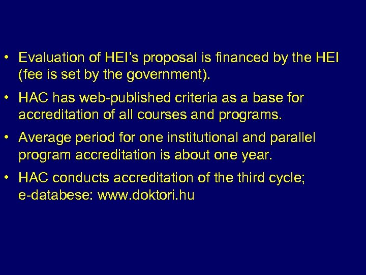 • Evaluation of HEI's proposal is financed by the HEI (fee is set