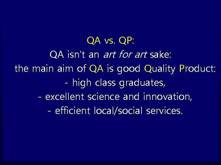 QA vs. QP: QA isn't an art for art sake: the main aim of