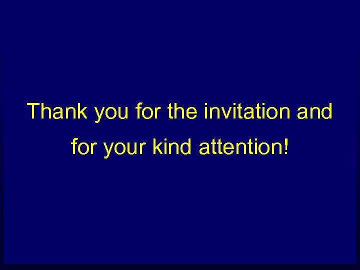 Thank you for the invitation and for your kind attention!