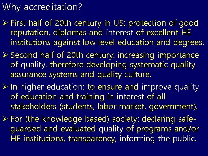 Why accreditation? Ø First half of 20 th century in US: protection of good