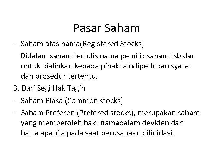 Pasar Saham - Saham atas nama(Registered Stocks) Didalam saham tertulis nama pemilik saham tsb