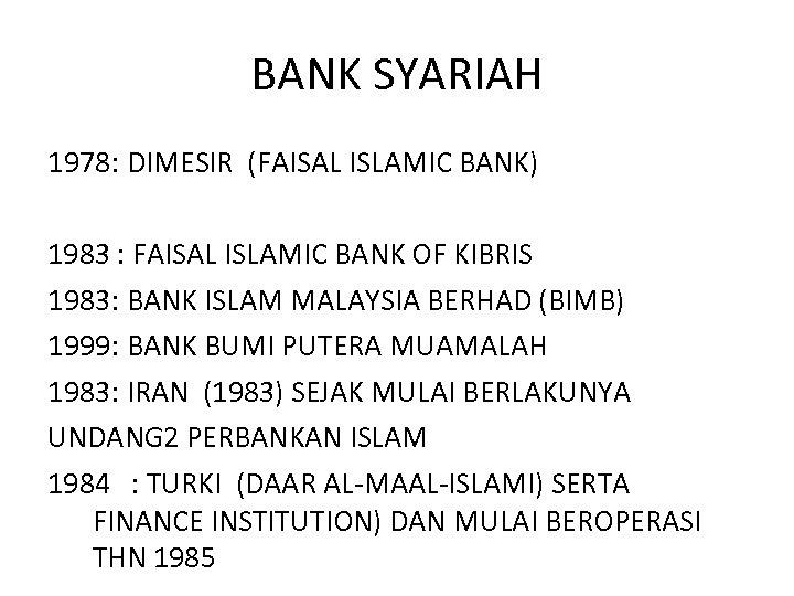 BANK SYARIAH 1978: DIMESIR (FAISAL ISLAMIC BANK) 1983 : FAISAL ISLAMIC BANK OF KIBRIS
