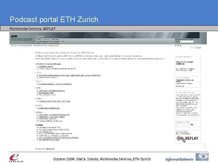 Podcast portal ETH Zurich Multimedia Services: REPLAY October 2008: Olaf A. Schulte, Multimedia Services,