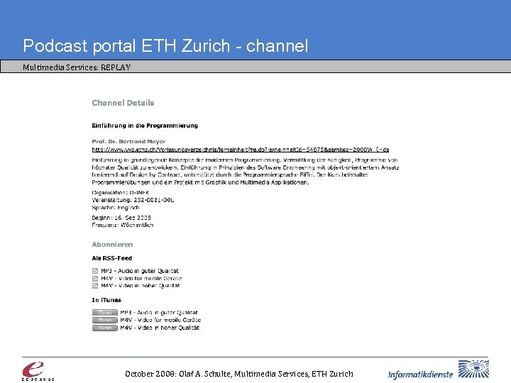Podcast portal ETH Zurich - channel Multimedia Services: REPLAY October 2008: Olaf A. Schulte,