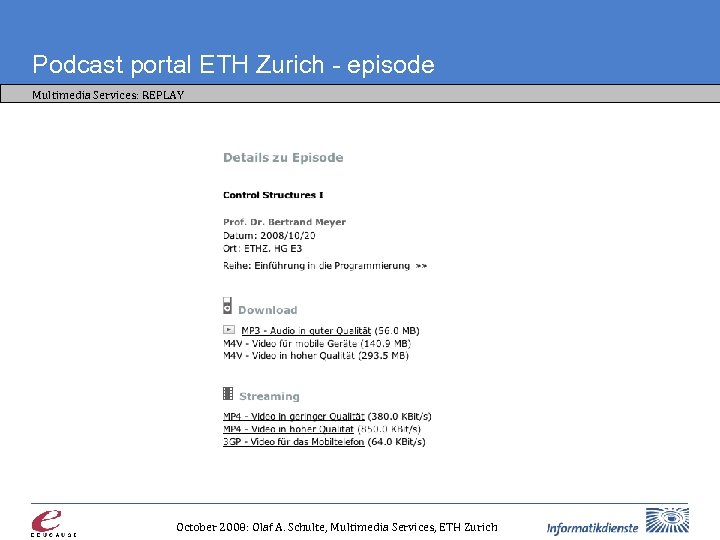 Podcast portal ETH Zurich - episode Multimedia Services: REPLAY October 2008: Olaf A. Schulte,
