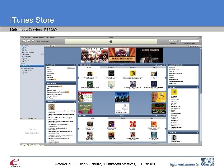 i. Tunes Store Multimedia Services: REPLAY October 2008: Olaf A. Schulte, Multimedia Services, ETH