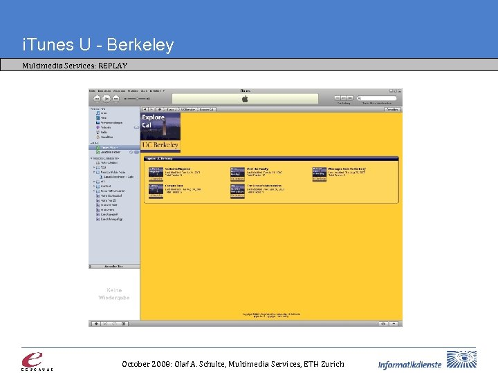 i. Tunes U - Berkeley Multimedia Services: REPLAY October 2008: Olaf A. Schulte, Multimedia