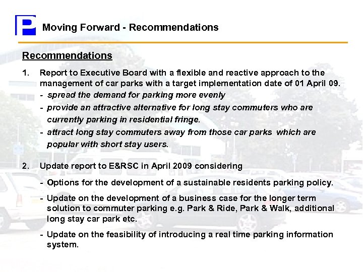 Moving Forward - Recommendations 1. Report to Executive Board with a flexible and reactive