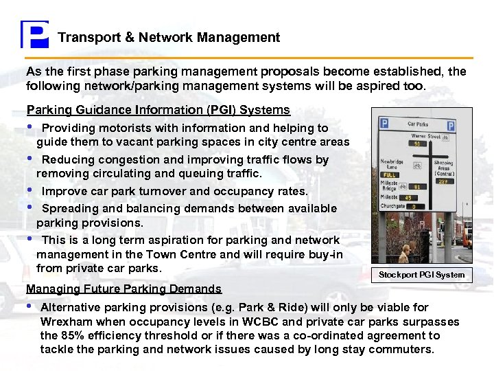 Transport & Network Management As the first phase parking management proposals become established, the