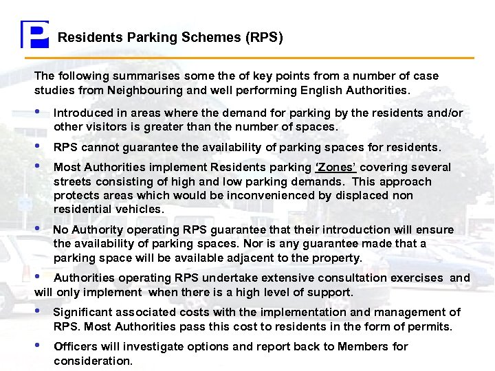 Residents Parking Schemes (RPS) The following summarises some the of key points from a