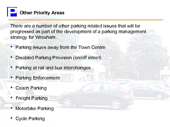 Other Priority Areas There a number of other parking related issues that will be