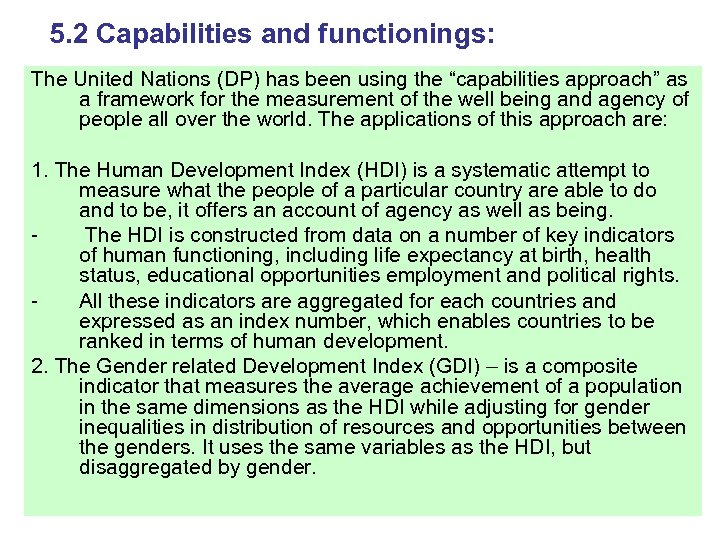 "5. 2 Capabilities and functionings: The United Nations (DP) has been using the ""capabilities"