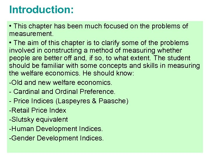 Introduction: • This chapter has been much focused on the problems of measurement. •