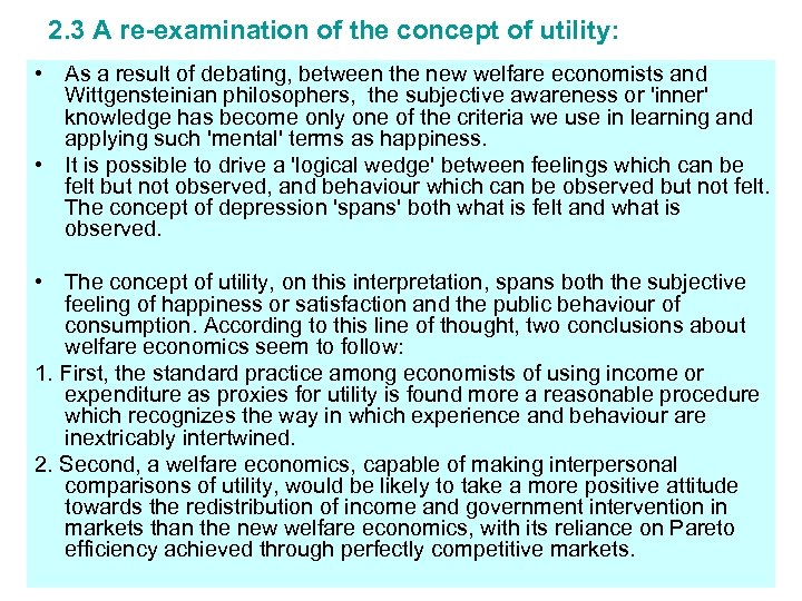 2. 3 A re-examination of the concept of utility: • As a result of